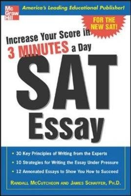 Increase Your Score in 3 Minutes a Day - Sat Essay (Paperback, annotated edition): Randall McCutcheon, James P. Schaffer