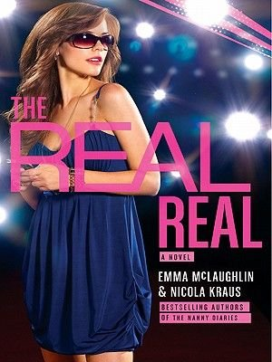 The Real Real (Electronic book text): Emma McLaughlin, Nicola Kraus
