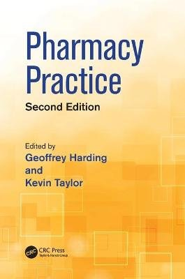 Pharmacy Practice (Paperback, 2nd Revised edition): Geoffrey Harding, Kevin M.G. Taylor