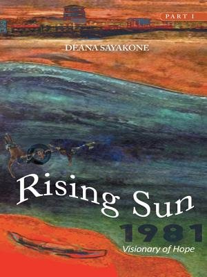 Rising Sun - Visionary of Hope (Electronic book text): Deana Sayakone