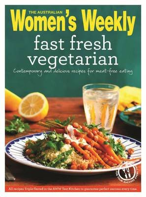 Fast Fresh Vegetarian - Healthy, Meat-Free Meals in Minutes (Paperback):