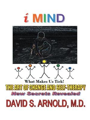 Imind - The Art of Change and Self-Therapy (Electronic book text): David S. Arnold MD