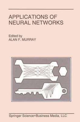 Applications of Neural Networks (Hardcover, 1995 ed.): Alan Murray