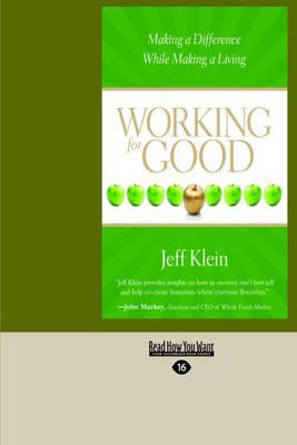 Working for Good - Making a Difference While Making a Living (Large print, Paperback, [Large Print]): Jeff Klein