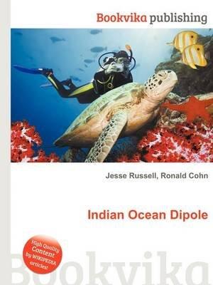 Indian Ocean Dipole (Paperback): Jesse Russell, Ronald Cohn