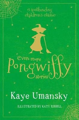 Even More Pongwiffy Stories (3-in-1) (Paperback): Kaye Umansky