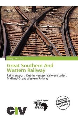 Great Southern and Western Railway (Paperback): Zheng Cirino