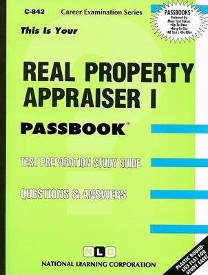 Real Property Appraiser I (Spiral bound, illustrated edition): National Learning Corporation