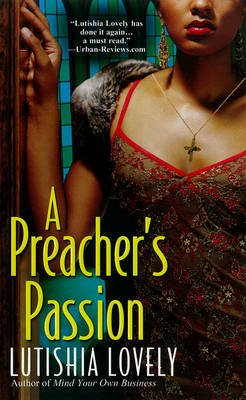 A Preacher's Passion (Paperback): Lutishia Lovely