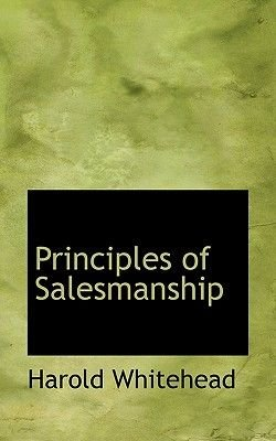 Principles of Salesmanship (Hardcover): Harold Whitehead