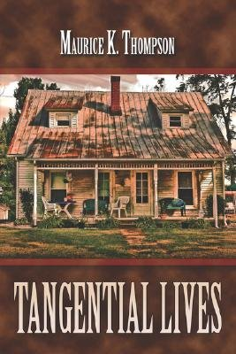 Tangential Lives (Paperback): Maurice K. Thompson