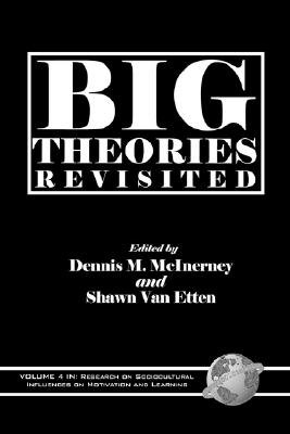 Big Theories Revisited (Paperback): Patricia Alexander, Helenrose Fives, Carole Ames, Lyn Corno, Ellen Mandinach, et al