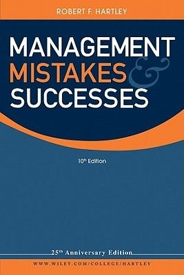 Management Mistakes and Successes (Paperback, 10th Edition): Robert F. Hartley