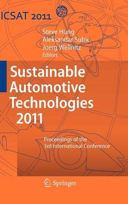 Sustainable Automotive Technologies 2011 - Proceedings of the 3rd International Conference (Hardcover, 2011 Ed.): Steve Hung,...