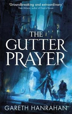 The Gutter Prayer - The Black Iron Legacy, Book One (Paperback): Gareth Hanrahan