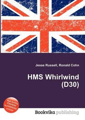 HMS Whirlwind (D30) (Paperback): Jesse Russell, Ronald Cohn