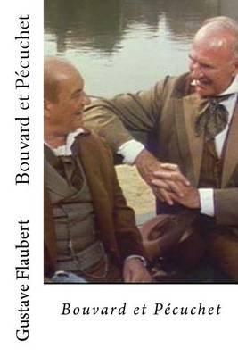 Bouvard Et Pecuchet (French, Paperback): Gustave Flaubert