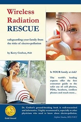 Wireless Radiation Rescue - Safeguarding Your Family from the Risks of Electro-Pollution (Paperback): Kerry Crofton