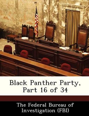 Black Panther Party, Part 16 of 34 (Paperback):