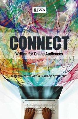 Connect: Writing For Online Audiences (Paperback, 1st Edition): Maritha Pritchard, Karabo Sitto