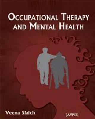 Occupational Therapy and Mental Health (Paperback): Veena Slaich