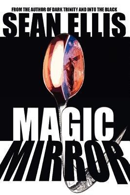 Magic Mirror (Paperback): Sean Ellis