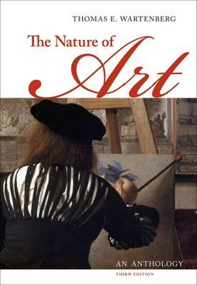 The Nature of Art - An Anthology (Paperback, 3rd): Thomas E. Wartenberg