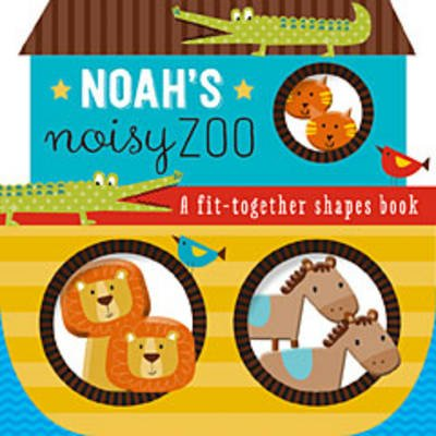 Noah's Noisy Zoo - A Feel-And-Fit Shapes Book (Board book): Thomas Nelson Publishers