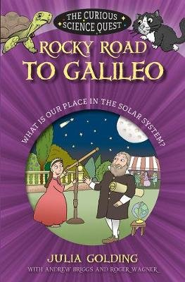Rocky Road to Galileo - What is Our Place in the Solar System (Paperback, New edition): Julia Golding, Andrew Briggs, Roger...