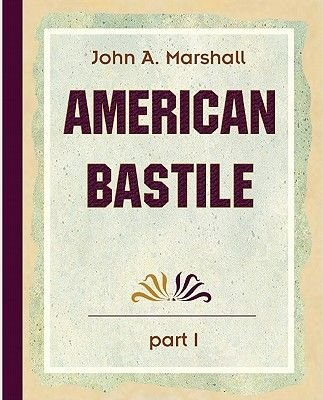 American Bastile (Electronic book text): John A Marshall