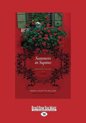 Summers in Supino - Becoming Italian (Large print, Paperback, [Large Print]): Maria Coletta McLean