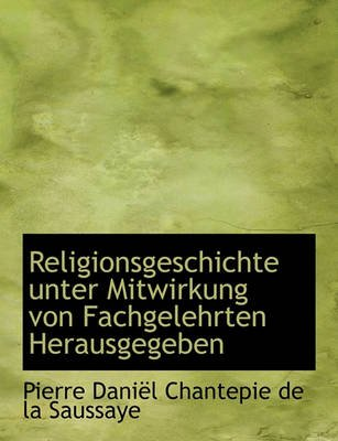 Religionsgeschichte Unter Mitwirkung Von Fachgelehrten Herausgegeben (English, German, Large print, Paperback, large type...