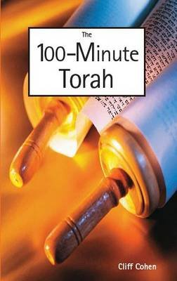 The 100-minute Torah (Paperback): Cliff Cohen