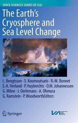 The Earth's Cryosphere and Sea Level Change (Hardcover, 2012): Lennart Bengtsson, Symeon Koumoutsaris, R.-M Bonnet,...