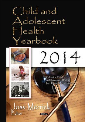 Child & Adolescent Health Yearbook 2014 (Hardcover): Joav Merrick