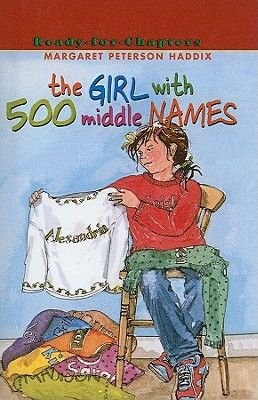 The Girl with 500 Middle Names (Hardcover, 1st Aladdin Paperbacks ed): Margaret Peterson Haddix