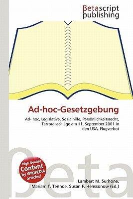 Ad-Hoc-Gesetzgebung (English, German, Paperback): Lambert M. Surhone, Miriam T. Timpledon, Susan F. Marseken