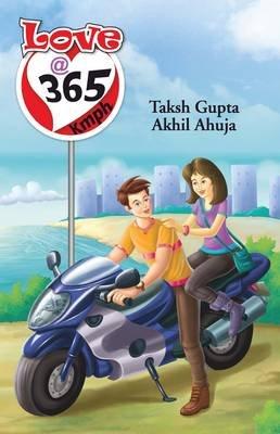 Love @ 365 Kmph (Paperback): Taksh Gupta, Akhil Ahuja