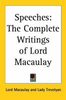 Speeches, vols. 1 + 2 - The Complete Writings of Lord Macaulay (Paperback): Trevelyan