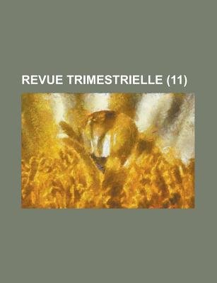 Revue Trimestrielle (11) (English, French, Paperback): Livres Groupe