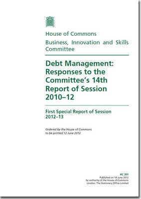 Debt Management - Responses to the Committee's 14th Report of Session 2010-12, First Special Report of Session 2012-13...