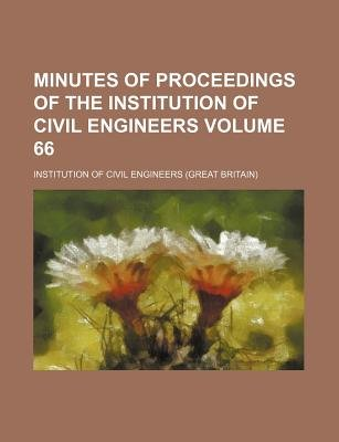 Minutes of Proceedings of the Institution of Civil Engineers Volume 66 (Paperback): Institution of Civil Engineers