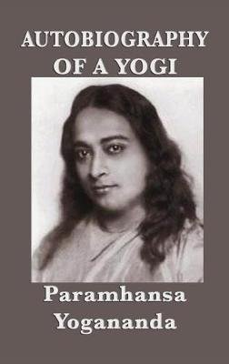Autobiography of a Yogi - With Pictures (Hardcover): Paramhansa Yogananda