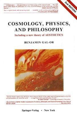 Cosmology, Physics, and Philosophy (Paperback): Benjamin Gal-Or