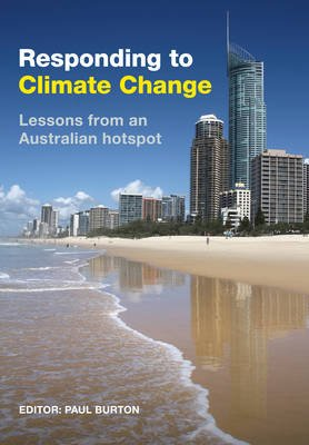 Responding to Climate Change - Lessons from an Australian Hotspot (Electronic book text): Paul Burton