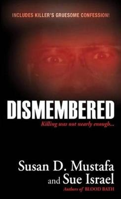 Dismembered (Electronic book text): Susan D. Mustafa, Sue Israel