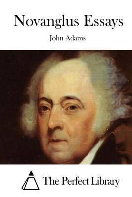 Novanglus Essays (Paperback): John Adams