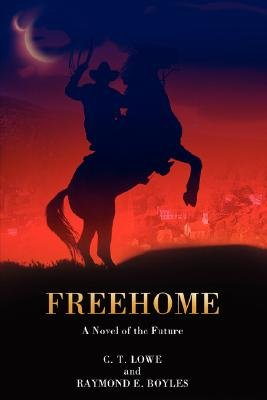 Freehome (Paperback): C. T. Lowe