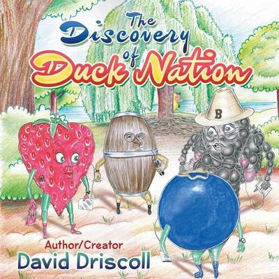 The Discovery of Duck Nation (Paperback): David Driscoll