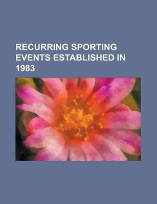 Recurring Sporting Events Established in 1983 - Iaaf World Championships in Athletics, Ultraman, Leadville Trail 100, Midnight...